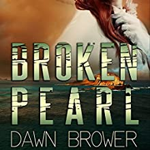 Broken Pearl Audiobook by Dawn Brower Narrated by Cathy Schrecongost