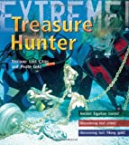 James De Winter Treasure Hunter!: Discover Lost Cities and Pirate Gold (Extreme!)