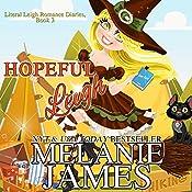 Hopeful Leigh: Literal Leigh Romance Diaries, Book 3 | Melanie James