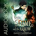 The Flame and the Arrow: The Annika Brisby Series, Volume 1 Audiobook by Emigh Cannaday Narrated by Nick Cracknell