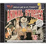 Animal Stories Volume 1 ~ Uncle Lar and Lil Tommy