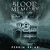 Blood Memory: The Post Apocalyptic Horror Series, Book 2 | Perrin Briar
