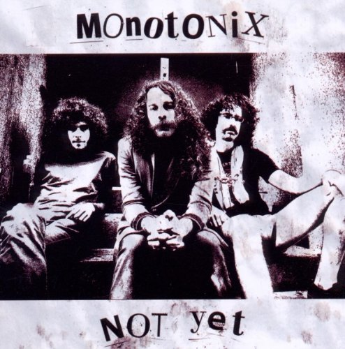 CD : Monotonix - Not Yet (CD)