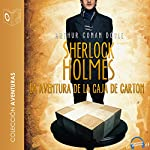 La aventura de la caja de cartón [The Adventure of the Cardboard Box] | A. Conan Doyle