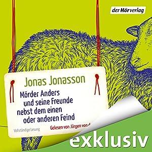 Mörder Anders und seine Freunde nebst dem einen oder anderen Feind Hörbuch von Jonas Jonasson Gesprochen von: Jürgen von der Lippe