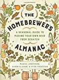 The Homebrewers Almanac: A Seasonal Guide to Making Your Own Beer from Scratch