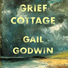 Grief Cottage Audiobook by Gail Godwin Narrated by Jacob York