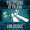 The Episode at Toledo Audiobook by Ann Bridge Narrated by Elizabeth Jasicki