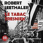 Le tabac Tresniek | Robert Seethaler