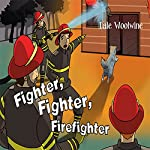 Fighter, Fighter, Firefighter | Dale Woolwine