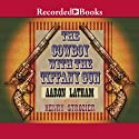 The Cowboy With a Tiffany Gun (       UNABRIDGED) by Aaron Latham Narrated by Henry Strozier