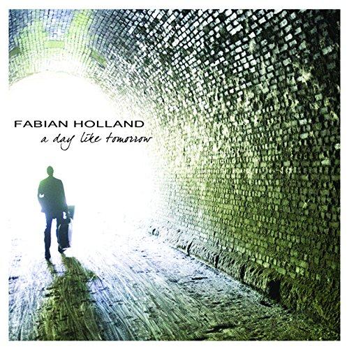 Fabian Holland-A Day Like Tomorrow-CD-FLAC-2015-JLM Download