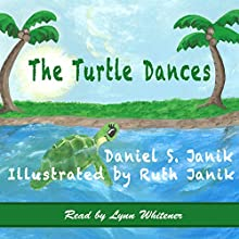 The Turtle Dances: Color-Me-Please, Book 3 (       UNABRIDGED) by Daniel S. Janik Narrated by Lynn Whitener