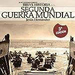 Breve historia de la Segunda Guerra Mundial | Jesús Hernández