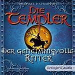 Der geheimnisvolle Ritter (Die Templer 3) | Michael P. Spradlin