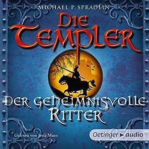 Der geheimnisvolle Ritter (Die Templer 3) Hörbuch