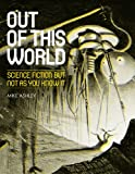 Out of This World: Science Fiction but not as you know it (0712358358) by Ashley, Mike
