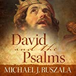 David and the Psalms | Michael J. Ruszala,Wyatt North