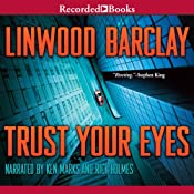 Trust Your Eyes | [Linwood Barclay]