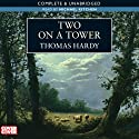 Two on a Tower (       UNABRIDGED) by Thomas Hardy Narrated by Michael Kitchen