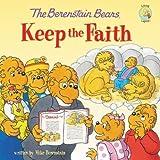 The Berenstain Bears Keep the Faith (Berenstain Bears/Living Lights)