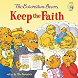 The Berenstain Bears Keep the Faith (Berenstain Bears/Living Lights)