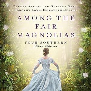 Among the Fair Magnolias Audiobook
