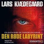 Den røde labyrint [The Red Maze]: En Anita Hvid og Thor Beling - krimi [An Anita White and Thor Beling Crime Thriller] | Lars Kjædegaard