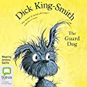 The Guard Dog Audiobook by Dick King-Smith Narrated by Andrew Sachs
