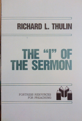 """I"" of the Sermon: Autobiography in the Pulpit (Fortress resources for preaching)"