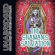 The Shaman's Salvation: The Balderdash Saga, Book 3 | J.W. Zulauf