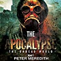 The Apocalypse: The Undead World Novel 1 (Volume 1) Audiobook by Peter Meredith Narrated by Basil Sands