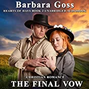 The Final Vow: Hearts of Hays, Book 2 | [Barbara Goss]