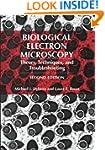 Biological Electron Microscopy: Theor...