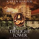 The Twylight Tower (       UNABRIDGED) by Karen Harper Narrated by Katherine Kellgren