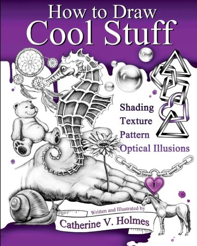 How to Draw Cool Stuff: Shading, Textures and Optical Illusions (Drawing How To Draw compare prices)