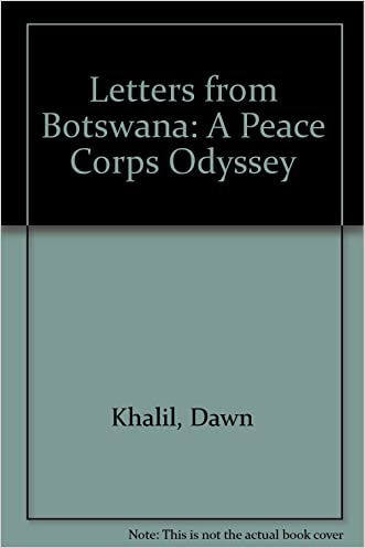 Letters from Botswana: A Peace Corps Odyssey