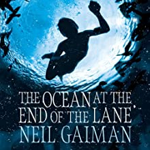 The Ocean at the End of the Lane (       UNABRIDGED) by Neil Gaiman Narrated by Neil Gaiman