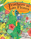 img - for FEATHERS AT LAS FLORES The Gossip Story Children's Picture Book (Fully Illustrated Version) book / textbook / text book