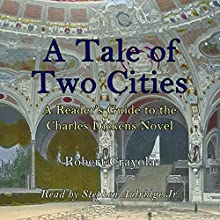 A Tale of Two Cities: A Reader's Guide to the Charles Dickens Novel (       UNABRIDGED) by Robert Crayola Narrated by Stephen Paul Aulridge Jr