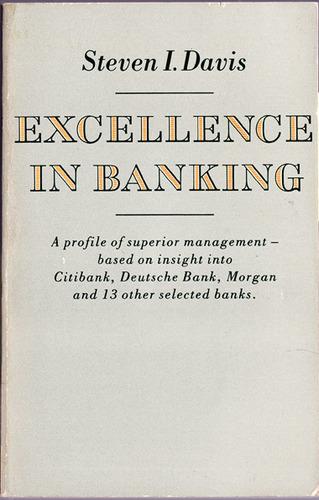 Excellence in Banking, Davis, Steven I.