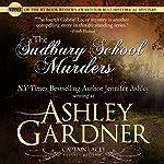 The Sudbury School Murders: Captain Lacey Regency Mysteries, Book 4 | Ashley Gardner,Jennifer Ashley