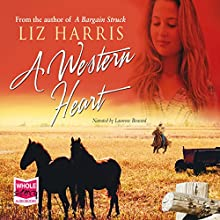 A Western Heart (       UNABRIDGED) by Liz Harris Narrated by Laurence Bouvard