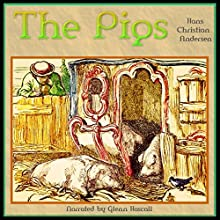 The Pigs (       UNABRIDGED) by Hans Christian Andersen Narrated by Glenn Hascall