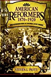 img - for American Reformers, 1870-1920: Progressives in Word and Deed by Piott, Steven L. (2006) Paperback book / textbook / text book