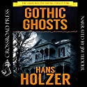 Gothic Ghosts Audiobook by Hans Holzer Narrated by Jim Tedder