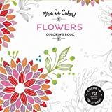 img - for Vive Le Color! Flowers (Adult Coloring Book): Color In; De-stress (72 Tear-out Pages) book / textbook / text book