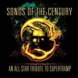 Songs Of The Century - An All-Star Tribute To Supertramp Various Artists