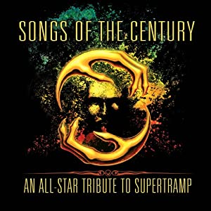 Songs of the Century: An All-Star Tribute to Supertramp Chris Squire, Rick Wakeman, Steve Morse, Robby Krieger