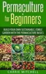 Permaculture: Build Your Sustainable...